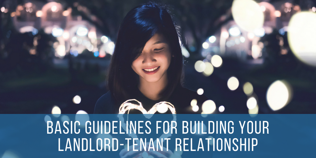 Basic Guidelines For Building Your Landlord-Tenant Relationship