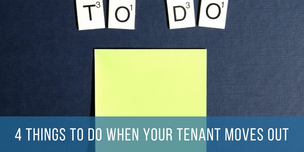 4 things to do when your tenant moves out